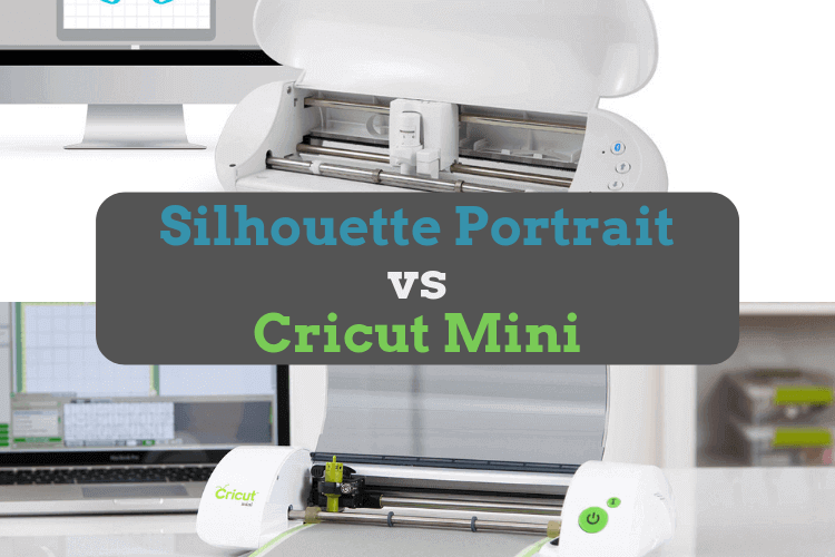 Silhouette Portrait vs Cricut Mini