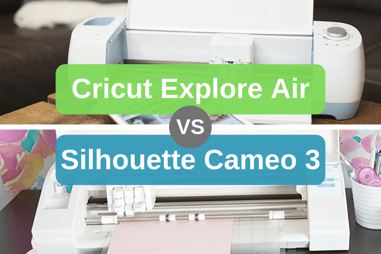 Cricut Explore Air vs Silhouette Cameo 3 - Personal Die Cutting