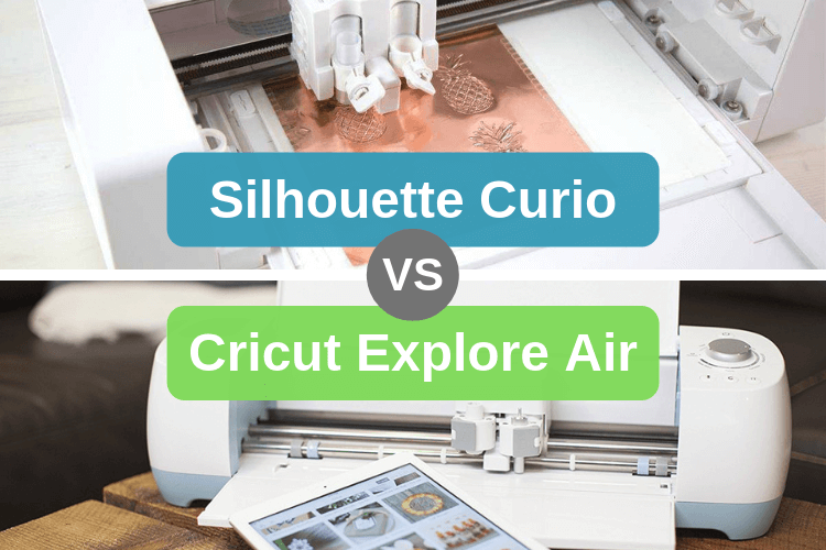 Silhouette Curio vs Cricut Explore Air 2