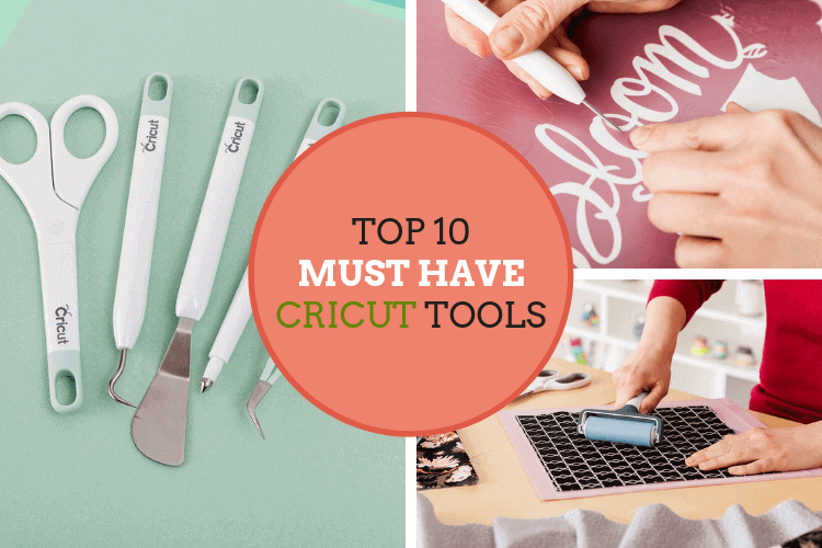 Top 10 Must Have Cricut Tools