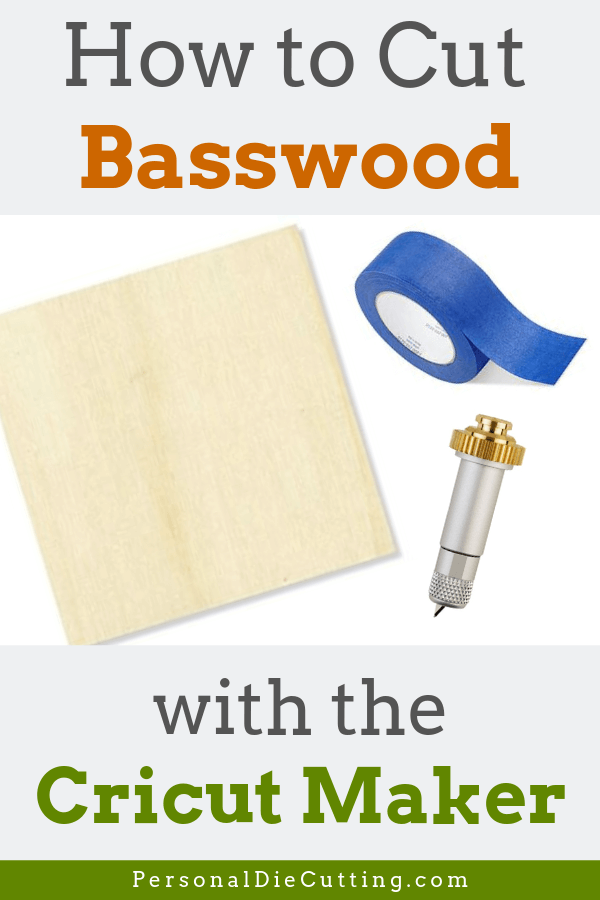 Cutting Basswood with the Cricut Maker